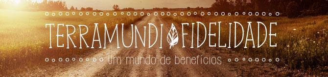 terramundi fidelidade - um mundo de benefícios